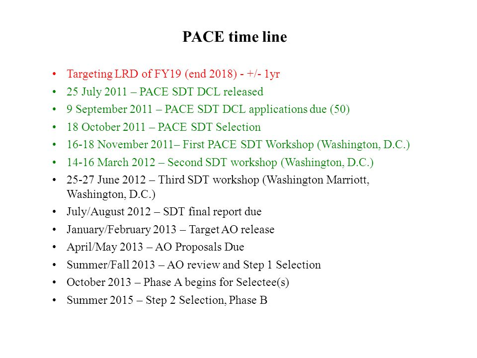 PACE time line Targeting LRD of FY19 (end 2018) - +/- 1yr