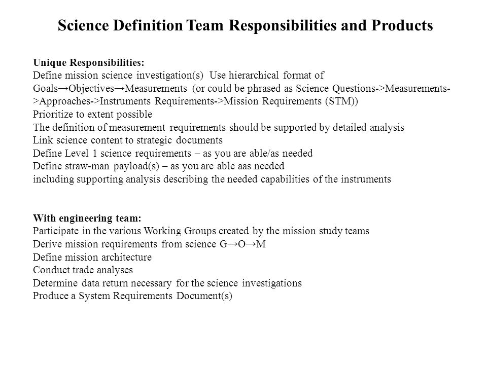 Science Definition Team Responsibilities and Products