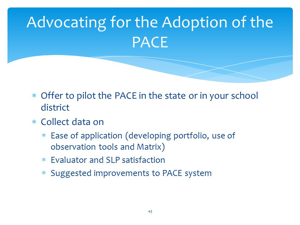 Advocating for the Adoption of the PACE