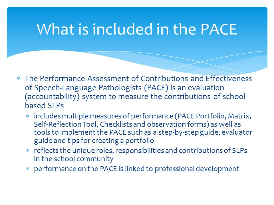 What is included in the PACE