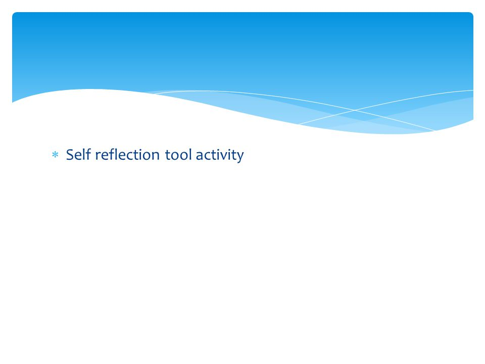 Self reflection tool activity