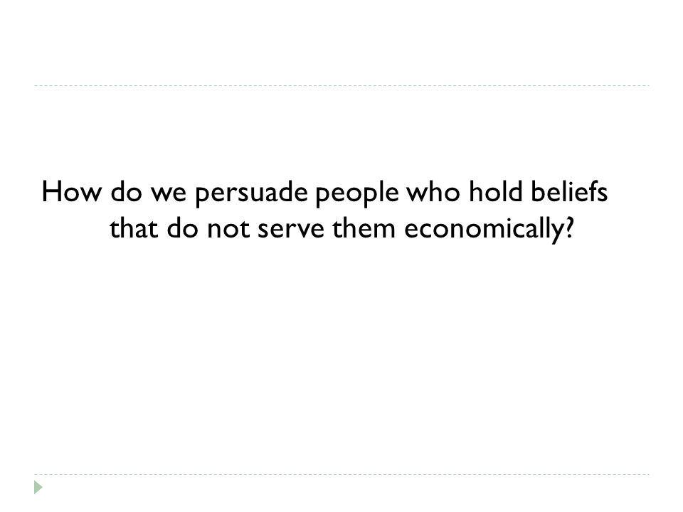 How do we persuade people who hold beliefs