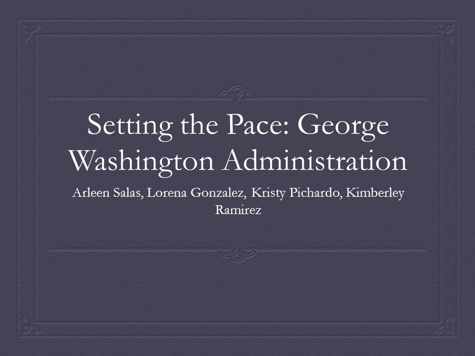 Setting the Pace: George Washington Administration