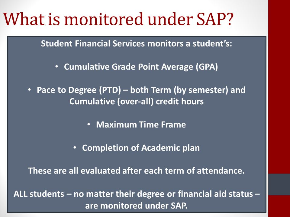 What is monitored under SAP