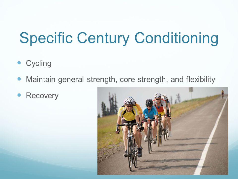 Specific Century Conditioning