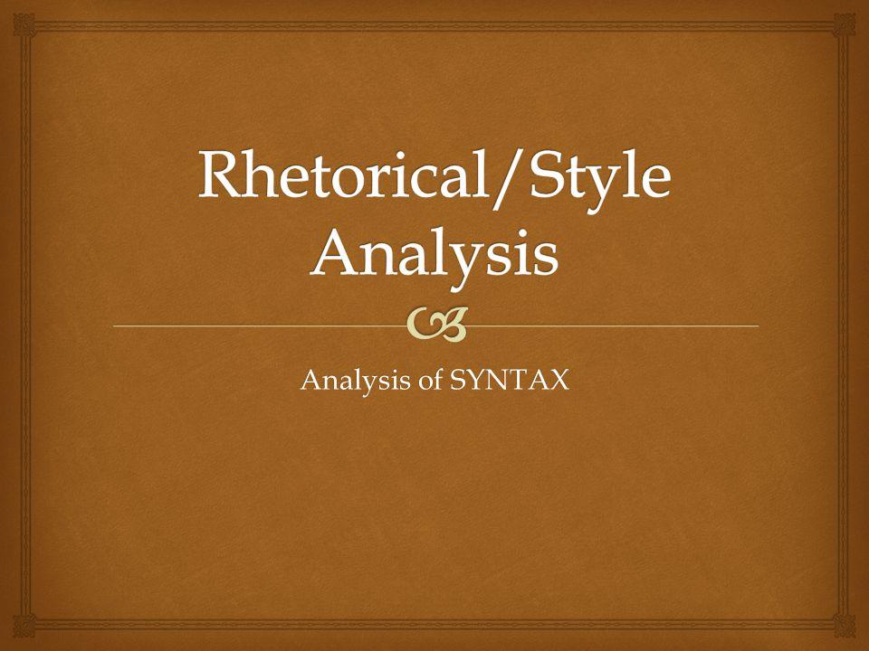 Rhetorical/Style Analysis