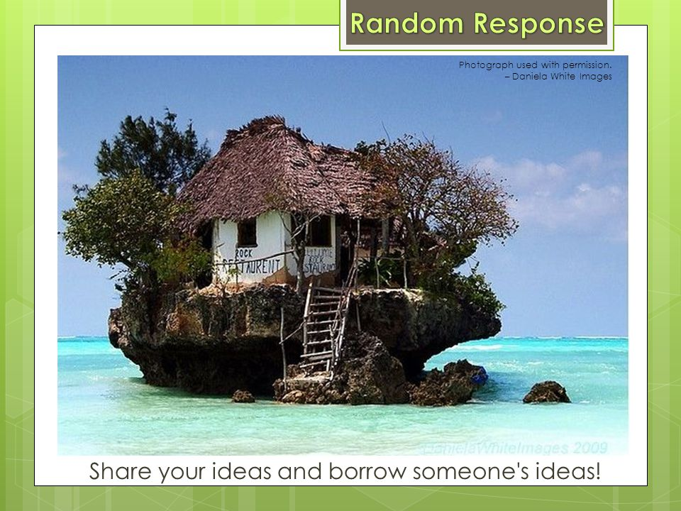 Share your ideas and borrow someone s ideas!
