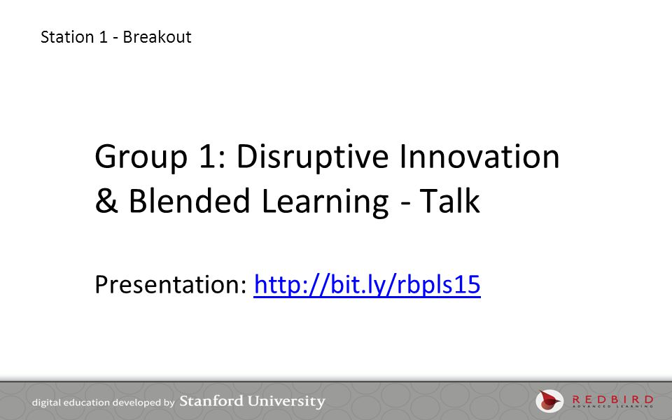 Group 1: Disruptive Innovation & Blended Learning - Talk