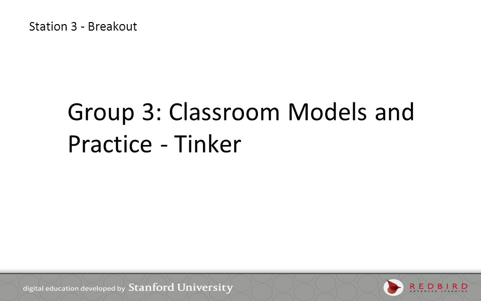 Group 3: Classroom Models and Practice - Tinker