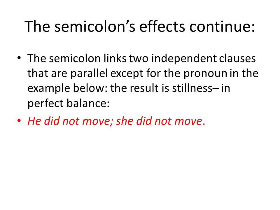 The semicolon's effects continue:
