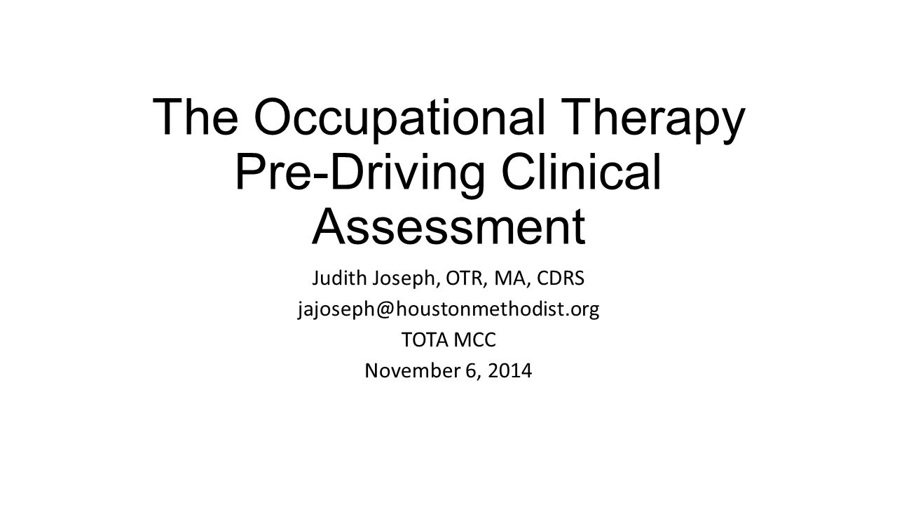 The Occupational Therapy Pre-Driving Clinical Assessment