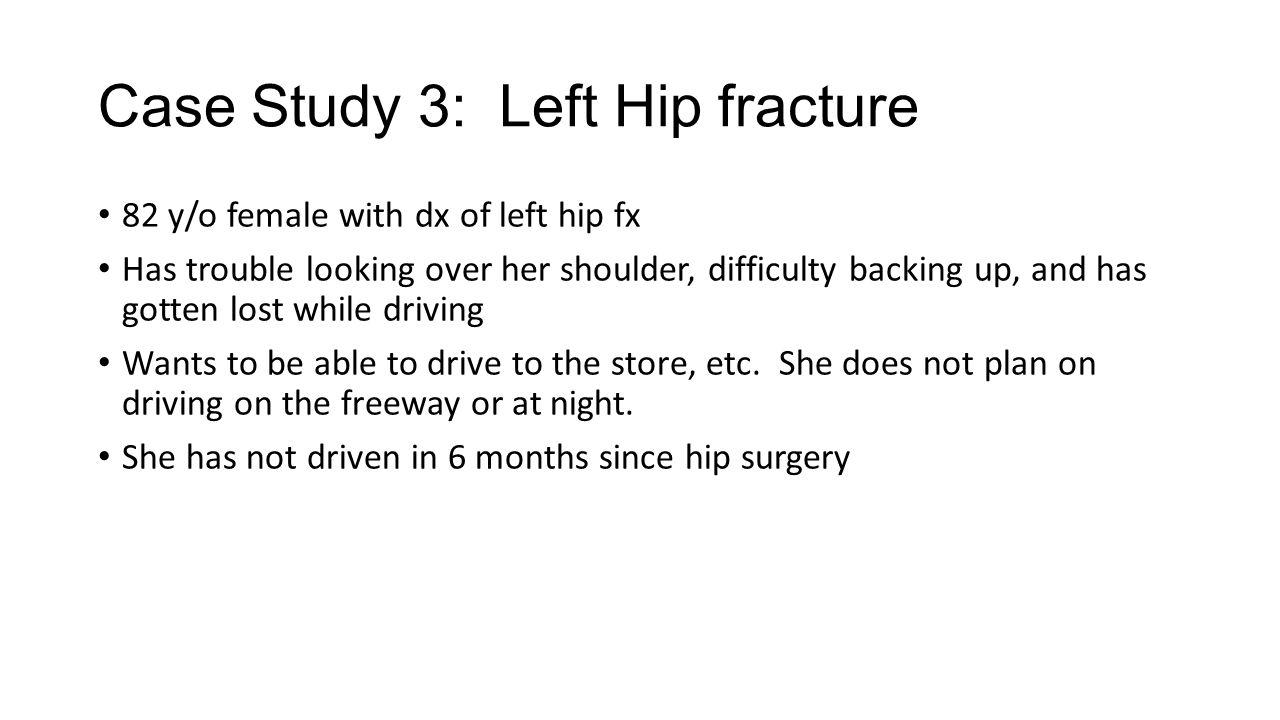 Case Study 3: Left Hip fracture