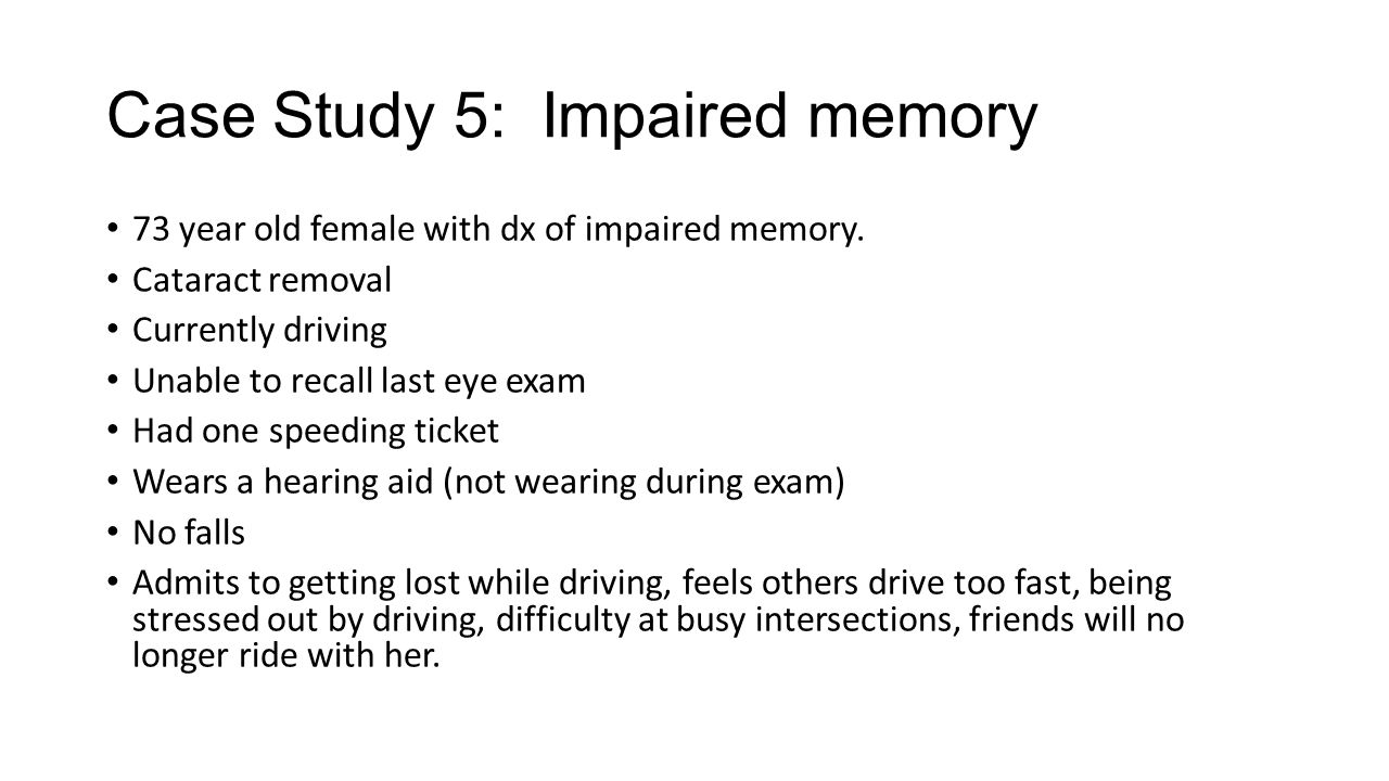 Case Study 5: Impaired memory
