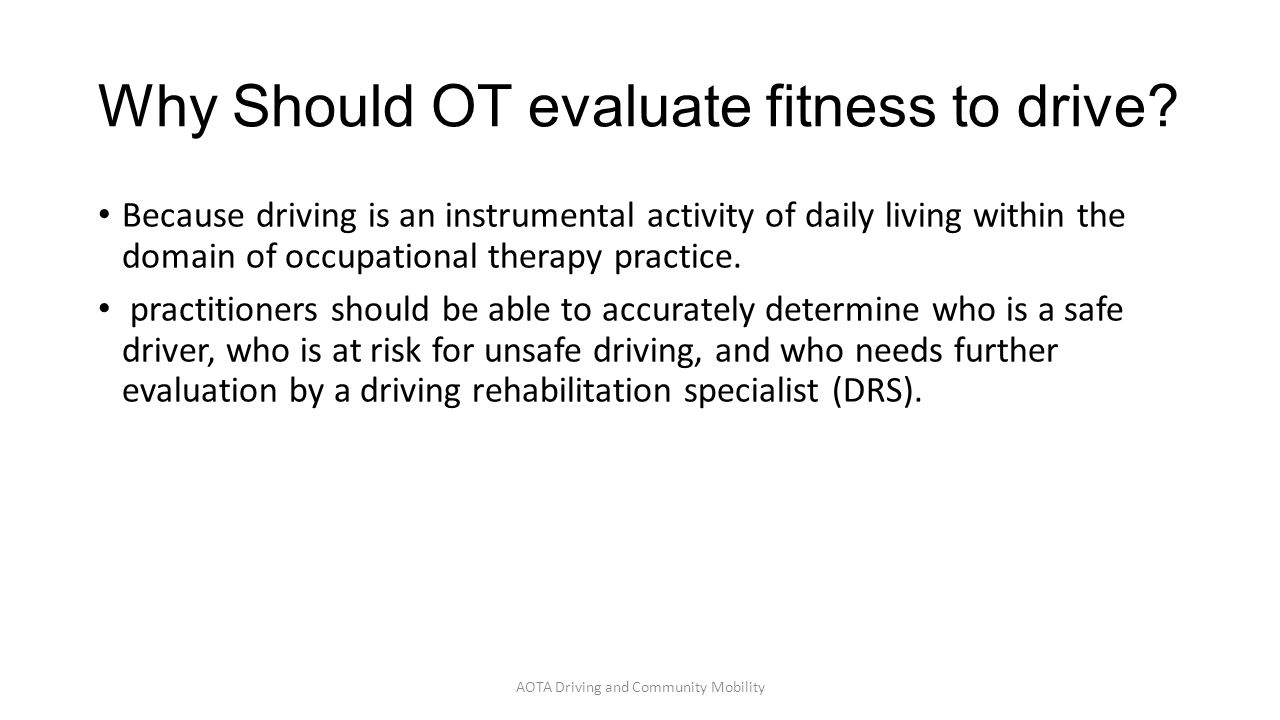 Why Should OT evaluate fitness to drive