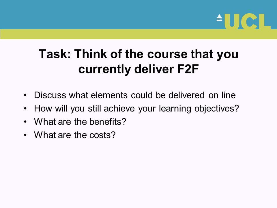 Task: Think of the course that you currently deliver F2F