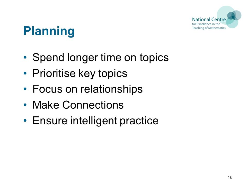 Planning Spend longer time on topics Prioritise key topics