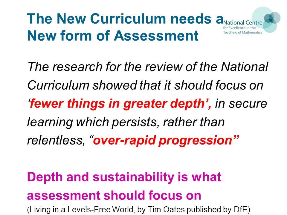 The New Curriculum needs a New form of Assessment