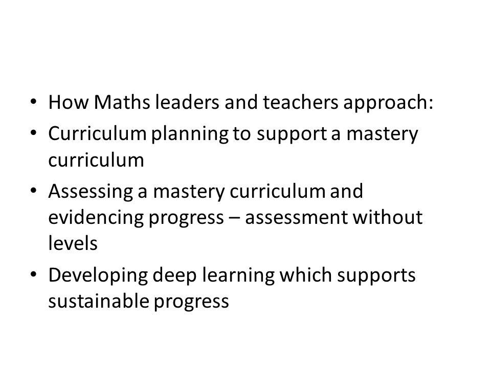 How Maths leaders and teachers approach: