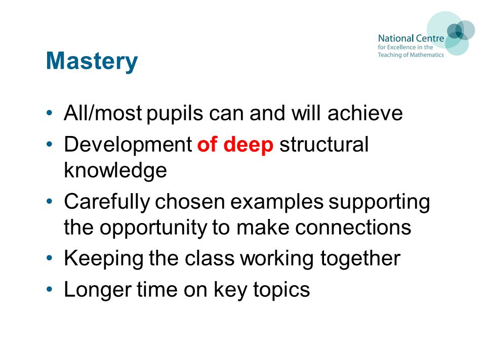Mastery All/most pupils can and will achieve