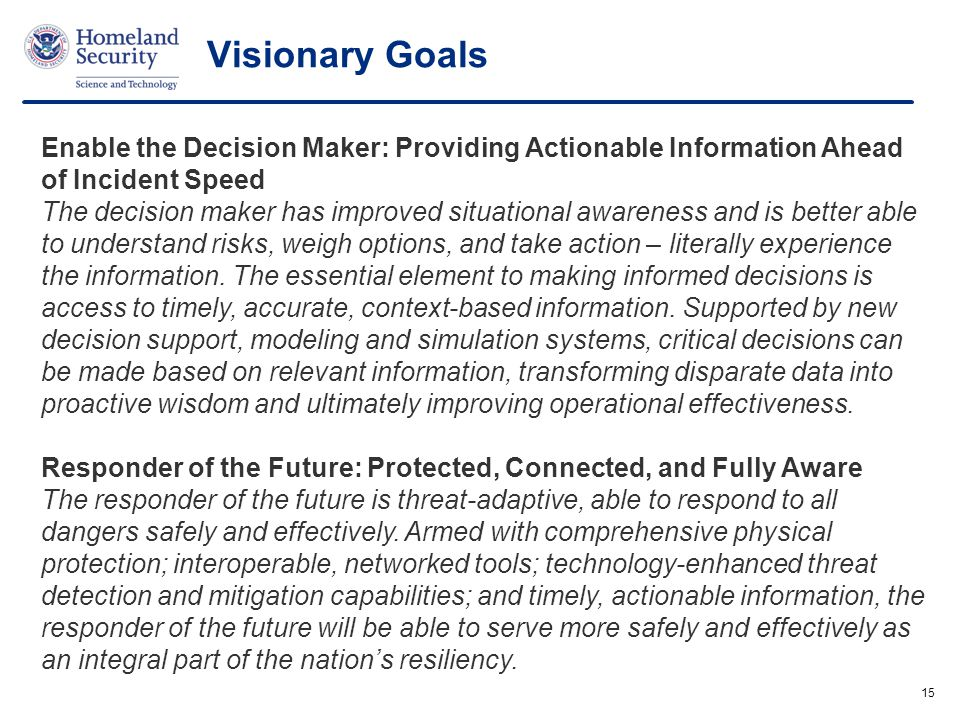 Visionary Goals Enable the Decision Maker: Providing Actionable Information Ahead of Incident Speed.