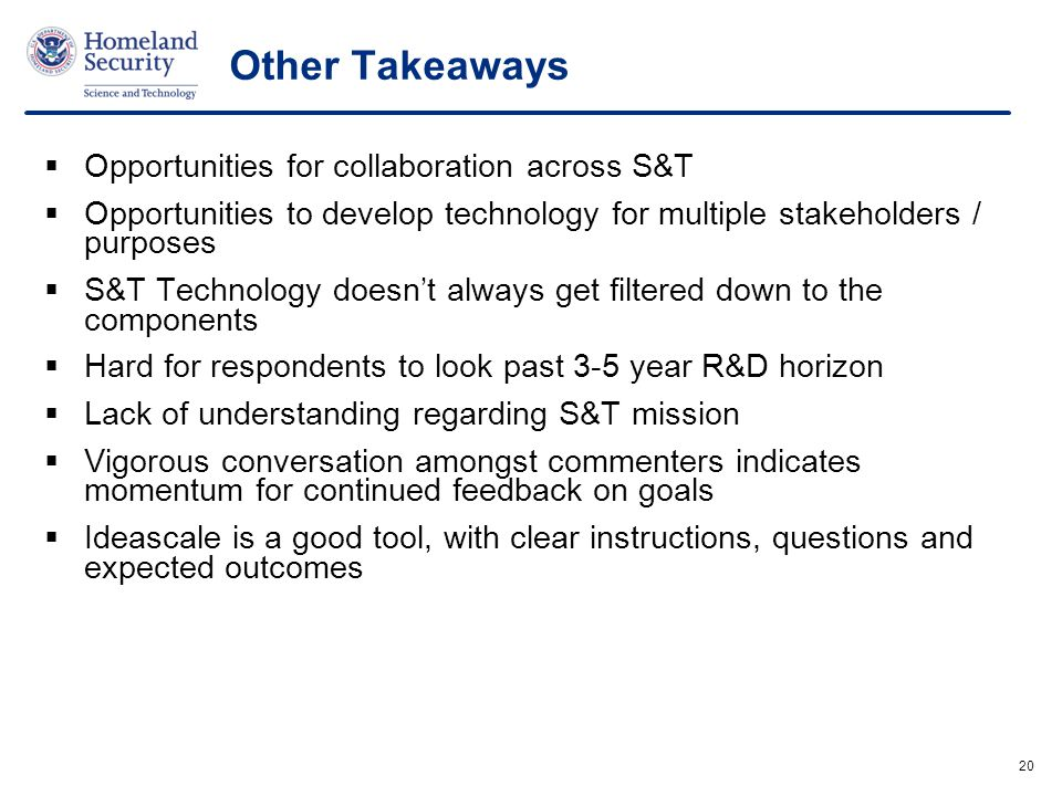 Other Takeaways Opportunities for collaboration across S&T