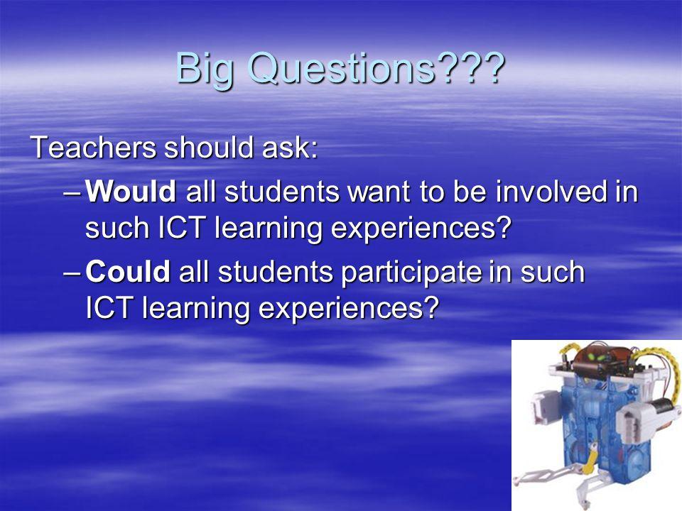 Big Questions Teachers should ask: