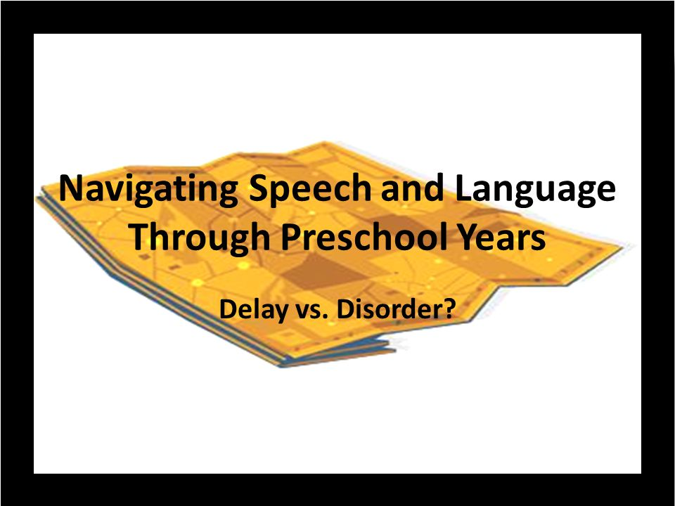 Navigating Speech and Language Through Preschool Years