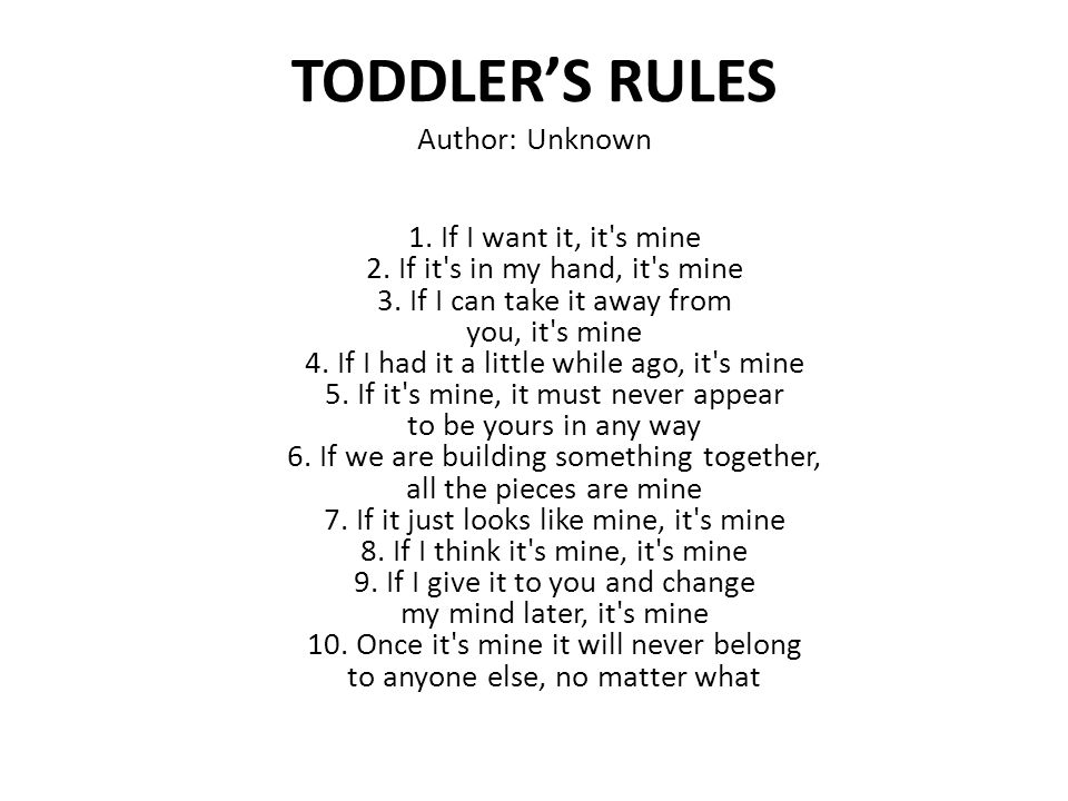 TODDLER'S RULES Author: Unknown
