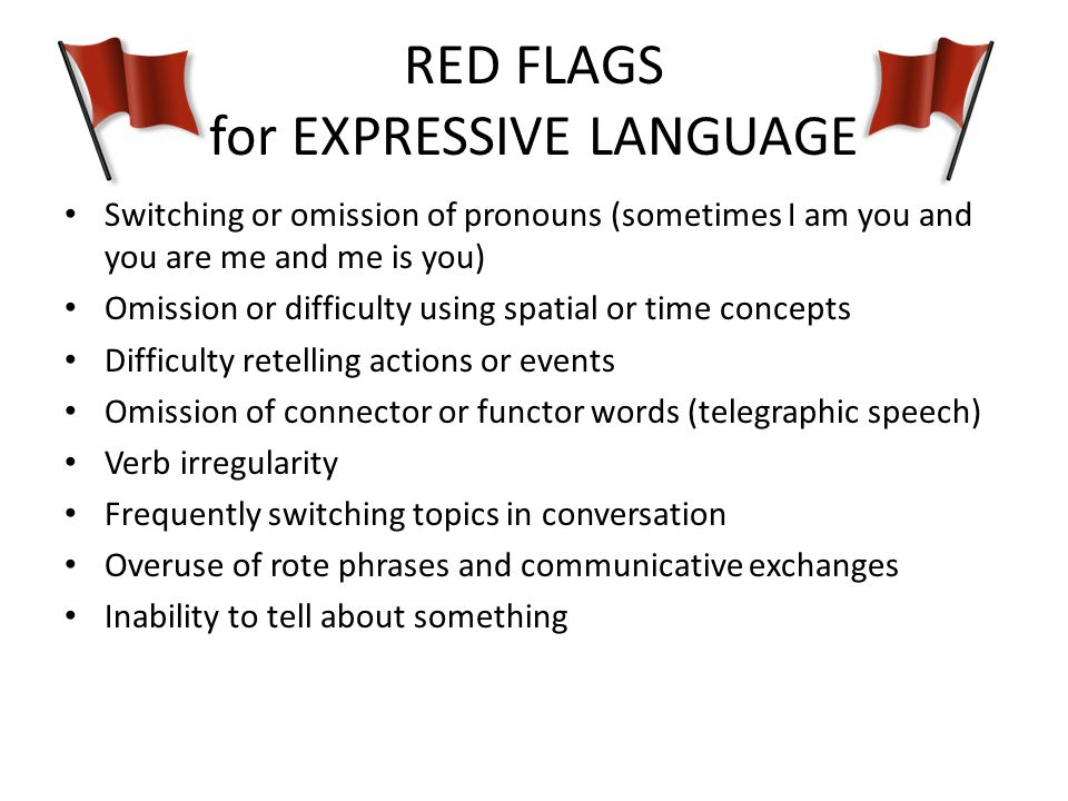 RED FLAGS for EXPRESSIVE LANGUAGE