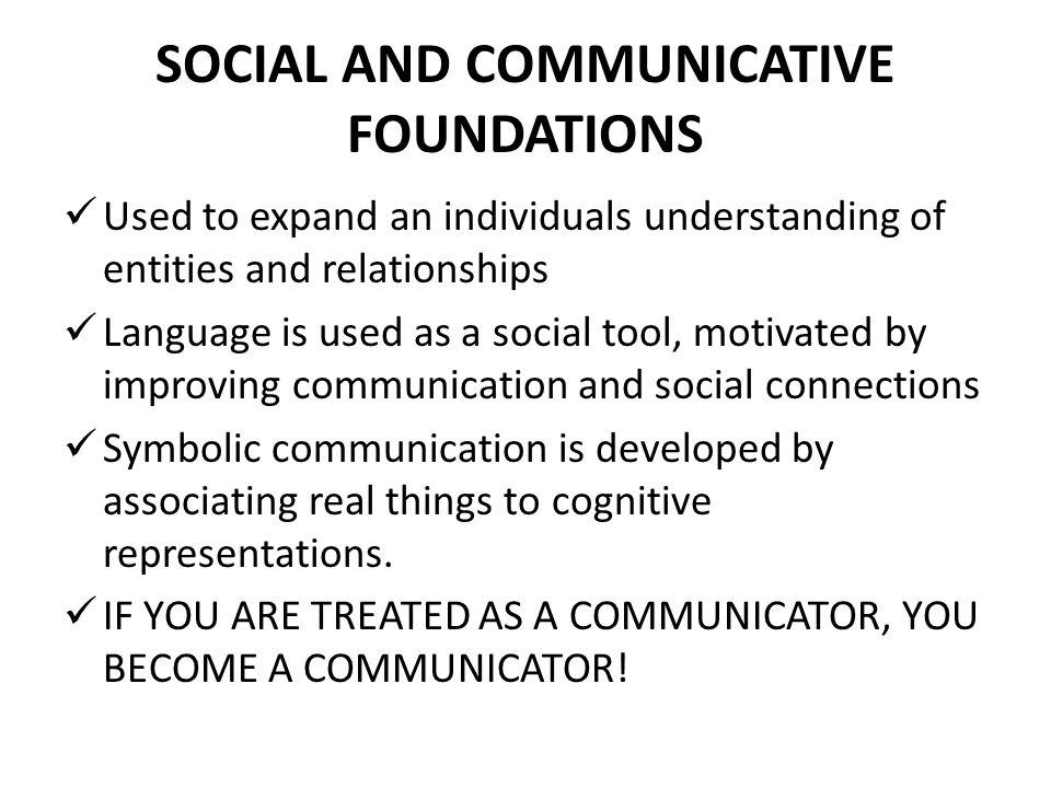 SOCIAL AND COMMUNICATIVE FOUNDATIONS