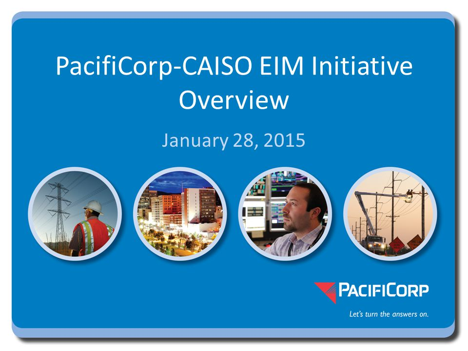 PacifiCorp-CAISO EIM Initiative Overview