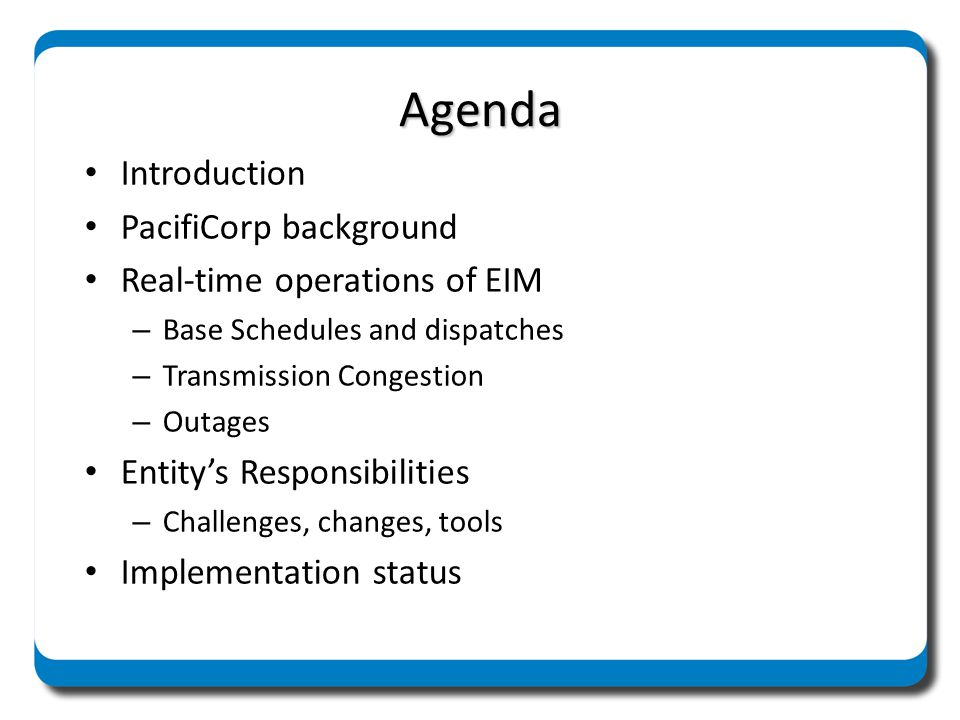 Agenda Introduction PacifiCorp background Real-time operations of EIM