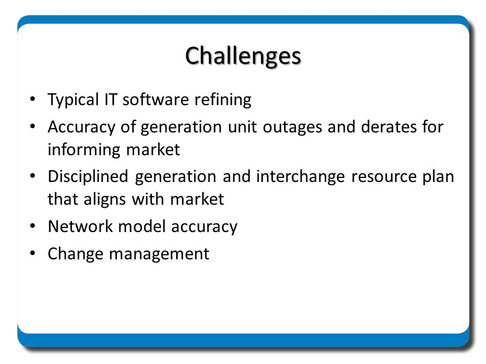 Challenges Typical IT software refining