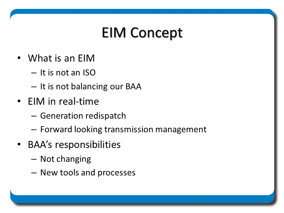 EIM Concept What is an EIM EIM in real-time BAA's responsibilities