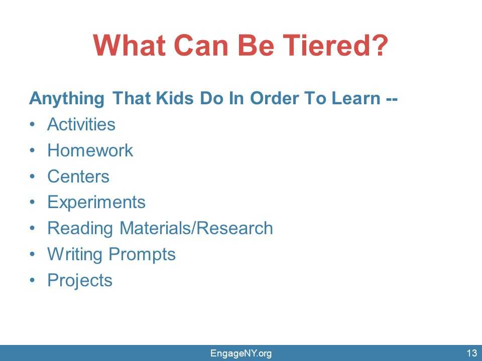 What Can Be Tiered Anything That Kids Do In Order To Learn --