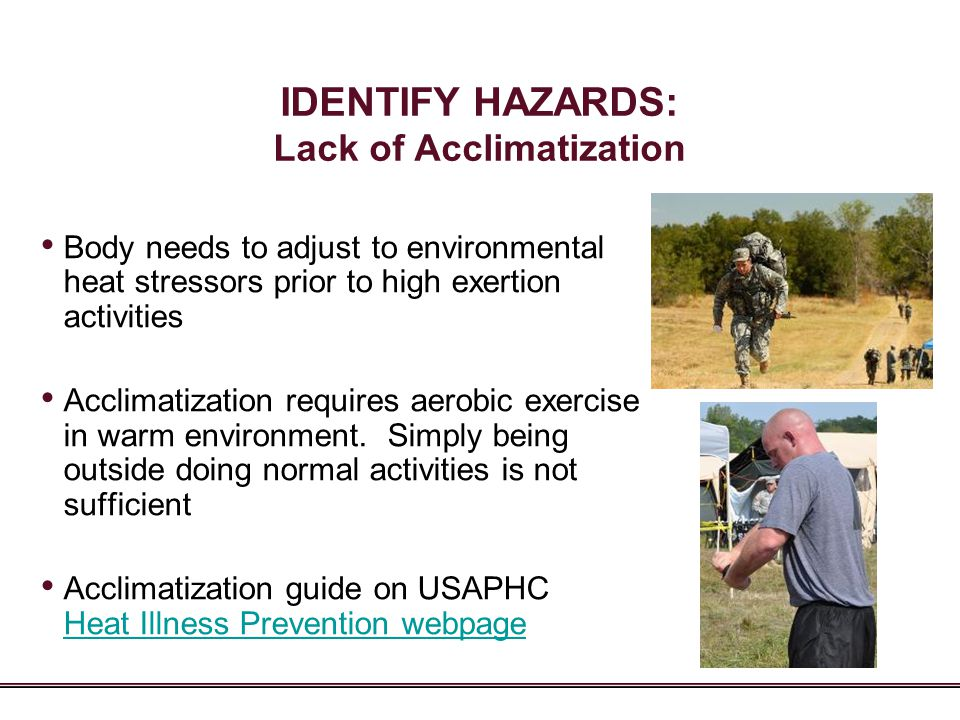 IDENTIFY HAZARDS: Lack of Acclimatization