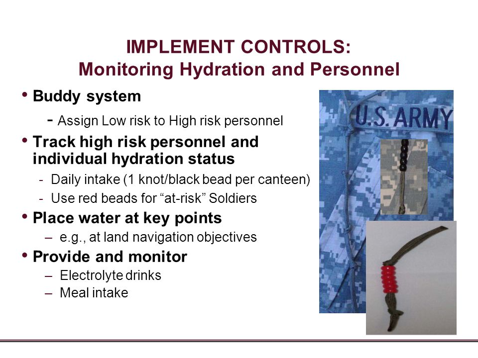 IMPLEMENT CONTROLS: Monitoring Hydration and Personnel