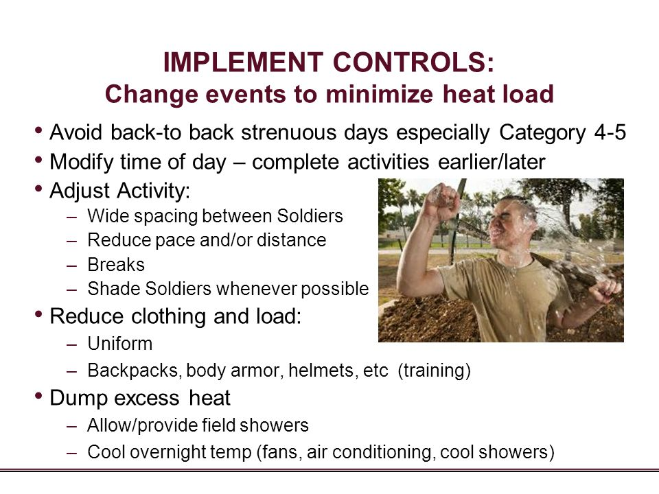 IMPLEMENT CONTROLS: Change events to minimize heat load