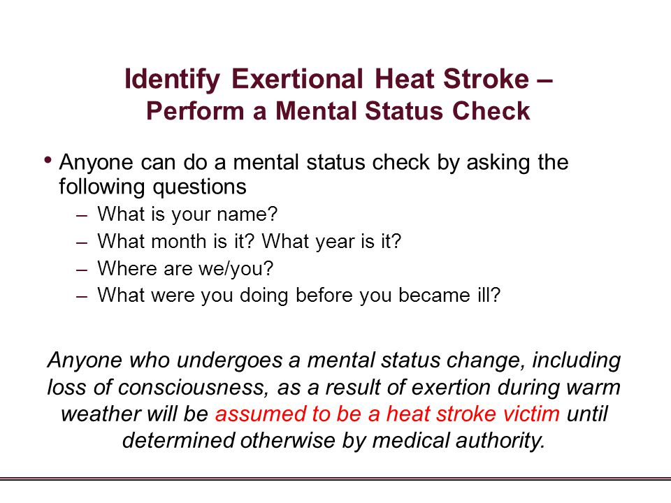 Identify Exertional Heat Stroke – Perform a Mental Status Check