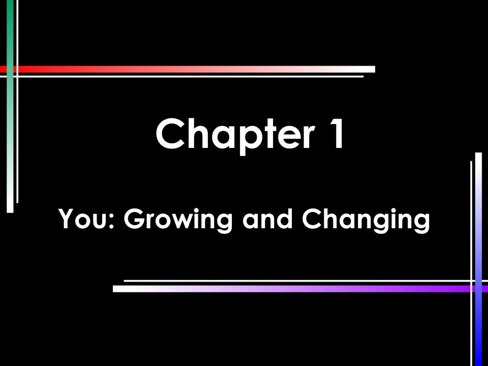 You: Growing and Changing