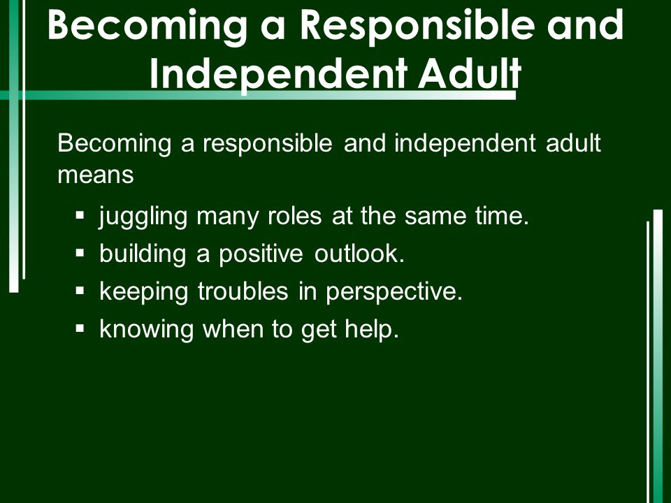 Becoming a Responsible and Independent Adult