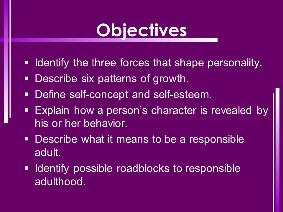 Objectives Identify the three forces that shape personality.