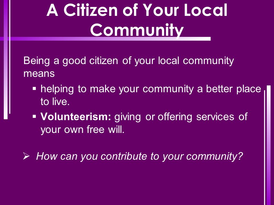 A Citizen of Your Local Community
