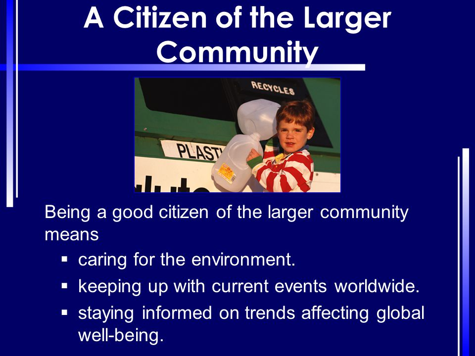 A Citizen of the Larger Community