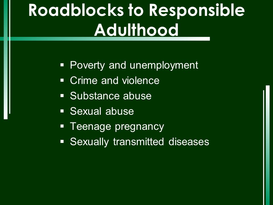 Roadblocks to Responsible Adulthood