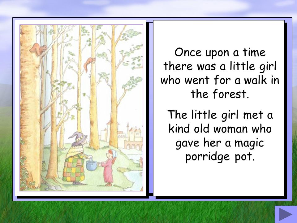 Once upon a time there was a little girl who went for a walk in the forest.
