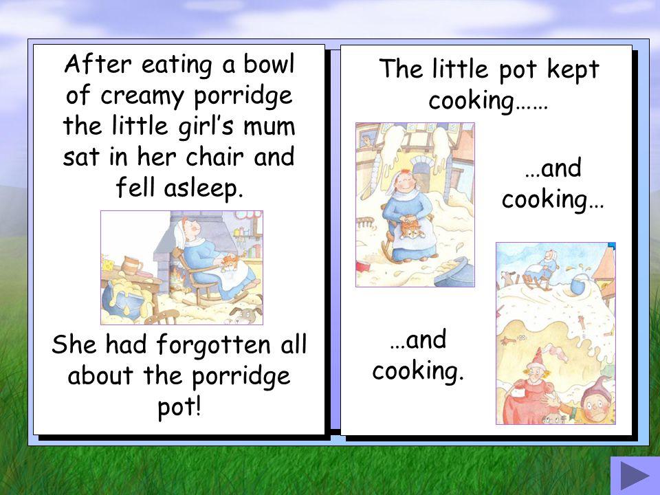 The little pot kept cooking……