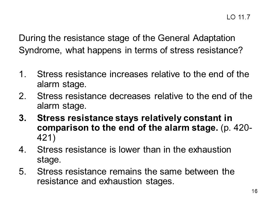During the resistance stage of the General Adaptation
