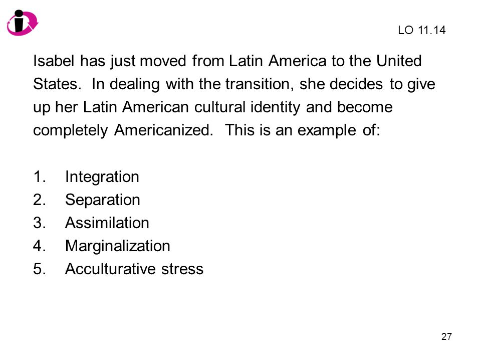 Isabel has just moved from Latin America to the United