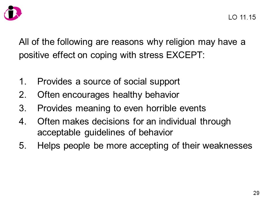 All of the following are reasons why religion may have a